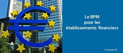 Le BPM pour l'agilité & la compétitivité <br> des établissements financiers ?